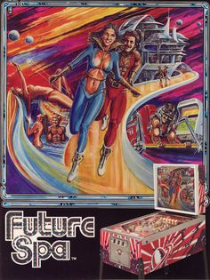 Future Spa pinball machine ad, It's so very Ron Burgundy. The playfield was also something else: Flipper Pinball, Spa Images, Mortal Kombat 2, Steve Brown, Pinball Wizard, Ron Burgundy, Pulp Magazine, The Secret History, Pin Up Art