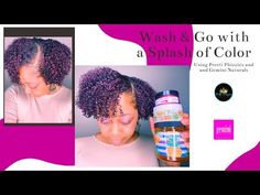 Wash & Go with Pretti Phizziez| with a Splash of Color from Gemini Natur... Low Porosity Hair Products, Temporary Hair Color, Wash N Go, Color Splash, Gemini, Natural Hair Styles, Twins, Paint Splats, Wash And Go