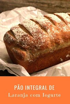 Pão integral de laranja com iogurte    Receita de pão saudável feito em casa com iogurte e laranja. Pão caseiro é fácil e muito mais gostoso.