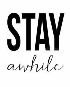 Stay Awhile-Instant Download Printable. Home Decor sign-Welcome Sign. Multiple sizes included as instant downloads are as follows: 18x24, 16x20