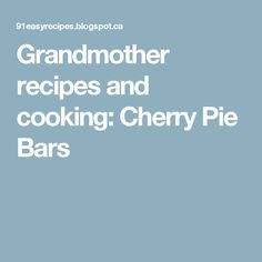 Grandmother recipes and cooking: Cherry Pie Bars