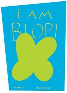 I am Blop! by Hervé Tullet,http://www.amazon.com/dp/0714865338/ref=cm_sw_r_pi_dp_Gc8Ksb0SQ4N0Q9RH