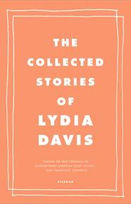 THE COLLECTED STORIES OF LYDIA DAVIS  Lydia Davis