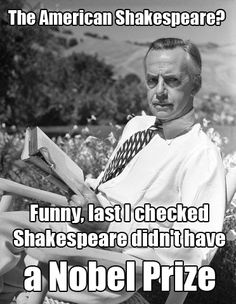 Eugene O'Neill, making a good point.