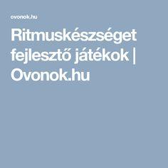 Ritmuskészséget fejlesztő játékok | Ovonok.hu Children, Kids, Activities, Humor, Education, School, Creative, Young Children, Young Children