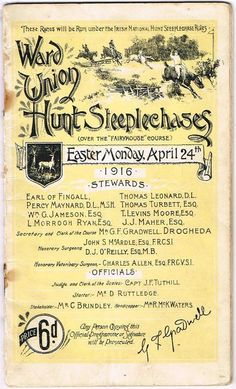 1916 (April Easter Monday Races at Fairyhouse, race card. The race-card of the Ward Union Hunt Steeplechases, Fairyhouse on Easter Monday, 1916 Easter Monday, Ireland Homes, April 24, Fairies, Vintage World Maps, Cards, Women, Faeries, Maps