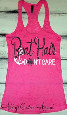 25d9c9d409c Boat Hair Don t Care. Lake Hair Dont Care. Lake Tank Top. Boating Tank.  Summer Tank Top. Womens Fitn