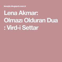 Lena Akmar: Olmazı Olduran Dua : Vird-i Settar