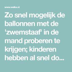 Zo snel mogelijk de ballonnen met de 'zwemstaaf' in de mand proberen te krijgen; kinderen hebben al snel door dat ze hiervoor moeten samenwerken.... Foto geplaatst door moke op Welke.nl