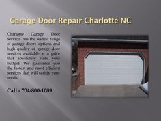 Charlotte Garage Door Service has the widest range of garage doors options and high quality of garage door services available at a price that absolutely suits your budget. We guarantee you the fastest and most efficient services that will satisfy your needs.\n