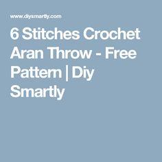6 Stitches Crochet Aran Throw - Free Pattern | Diy Smartly