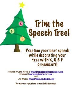 Crazy Speech World: Trim the Speech Tree! Practice your best speech while decorating your tree with K, G, and F ornaments! Pinned by SOS Inc. Resources.  Follow all our boards at http://pinterest.com/sostherapy  for therapy resources.