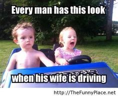 Every man has this look when his wife is driving