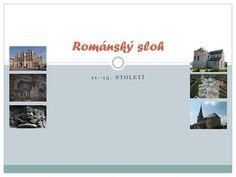 11.-13. STOLETÍ Románský sloh. Definice Románský sloh je umělecký sloh, který se…