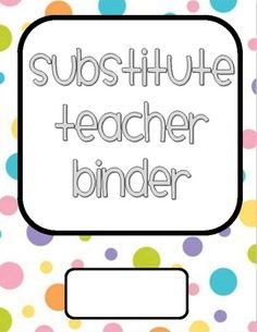We all have days where we need to have a sub, so why not be prepared? Here you will find a *free* download of some substitute teacher binder materi...