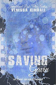 Amazon.com: Saving Gavin (An Evan Series Companion Novelette) (The Evan Series Book 2) eBook: Venessa Kimball: Kindle Store