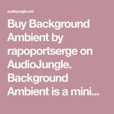 Buy Background Ambient by rapoportserge on AudioJungle. Background Ambient is a minimal and modern composition. Perfect for films, documentary projects, television, inspirat...