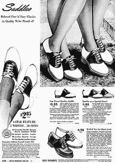 """Sears catalogue advertisement. The website I got this from says: """"1938, the jitterbug dance required flat shoes for women. The saddle shoe became equally popular among co-eds and the first unisex fashion was born."""""""