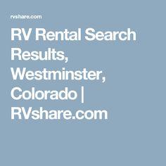 RV Rental Search Results, Westminster, Colorado | RVshare.com