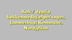 Kok / dygtig køkkenmedhjælper søges, Jammerbugt Kommune, Nordjyllan