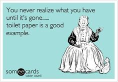 I pretty much always check for toilet paper now! This has happened way too many times!