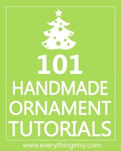 101 Handmade Ornament Tutorials. I have a friend who makes huge batches of the same homemade ornament to give to family and friends. She changes it up yearly and over time fills their trees. Her mom started the tradition and now she carries it on. So sweet.