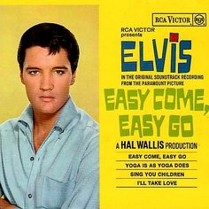 """""""Easy Come, Easy Go"""" (1967, RCA).  EP of music from the movie soundtrack performed by Elvis Presley."""