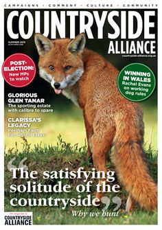 Countryside Alliance Magazine Cover Summer 2015. Sign up for the Countryside Alliance Membership and receive a free subscription to our quarterly Countryside Alliance magazine to keep you updated on our work: http://www.countryside-alliance.org/membership/join/