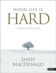 When Life is Hard (Member Book) by James MacDonald, http://www.amazon.com/dp/1415869251/ref=cm_sw_r_pi_dp_nsLksb0R4V3DK