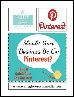 Should Your Business Be On Pinterest? » White Glove Social Media Marketing