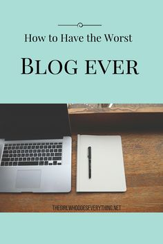 How to Have the Worst Blog Ever
