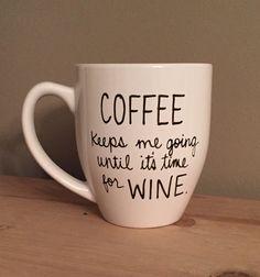 Coffee keeps me going until it's time for wine mug, wine mug, funny mug, statement mug, wine lover, mug for friends, just because gift