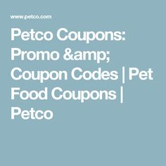 The special petco promotional code lets you save even more petco coupons promo coupon codes pet food coupons petco fandeluxe Choice Image