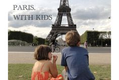Activities for Kids Paris 2015-- information on parks, museums, and the eiffel tower