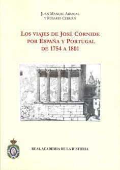 """""""Los viajes de José Cornide por España y Portugal de 1754 a 1801"""", de Juan Manuel Abascal y Rosario Cebrián, publicado por la Real Academia de la Historia. Leer reseña: http://epigraphia.hypotheses.org/21"""
