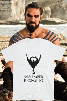 Gentlemen get ready because No Shave November is coming! Brace your face and let your Novembeard grow. Real men don't shave! Shirt is available on Amazon! #khaldrogo  #GameOfThrones #noshavenovember #novembeard