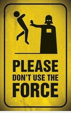 Star Wars - Darth Vader, please don't use the force yellow hazard sign Star Wars Poster, Chewbacca, Ewok, Decoration Star Wars, Dark Vader, Star Wars Meme, Funny Star Wars, Star Wars Sith, Clone Wars
