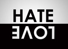 'Hate is the new Love' #Friday #blog Check it out kissss