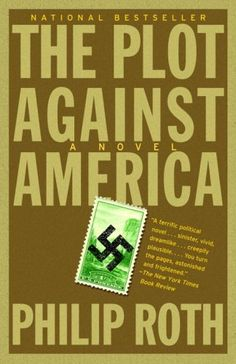 """The Plot Against America by Philip Roth. """"In a chilling alternate history set in America, hero and anti-Semite Charles Lindbergh wins the presidency over FDR, and a Jewish family endures life in a new society. Philip Roth, Books To Read, My Books, Charles Lindbergh, Alternate History, American Literature, American History, Historical Fiction, Book Lists"""
