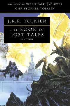The History Of Middle-Earth (Volume I) - The Book Of Lost Tales (Part I) - J.R.R. Tolkien