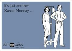 Funny e card for my RX RN peeps - Xanax Monday - Pharmacy Nursing Humor Pharmacy Humor, Medical Humor, Nurse Humor, Pharmacy Technician, Pharmacy Quotes, Ems Humor, Psych Nurse, Nurse Quotes, Funny Quotes