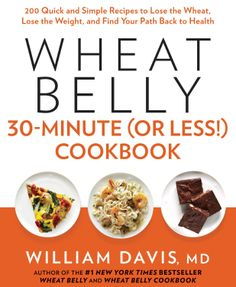 Wheat Belly 30-Minute  by William Davis ($13.30) http://www.amazon.com/exec/obidos/ASIN/B00DVF15GO/hpb2-20/ASIN/B00DVF15GO The recipes are easy to make and taste great. - This is a great companion book to the first Wheat Belly Cookbook. - I am eating paleo now which is WHEAT FREE... .. this book has some great recipes...  but I also like a book called Nom Nom Paleo..