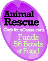 CORK for a CAUSE -- order wine (the red is excellent in my opinion!)  Purchase benefits animal rescue via The Animal Rescue site!
