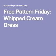 Free Pattern Friday: Whipped Cream Dress