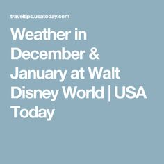 Weather in December & January at Walt Disney World | USA Today