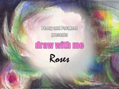 Roses with Colored Pencils – Draw with Me! – Peony and Parakeet
