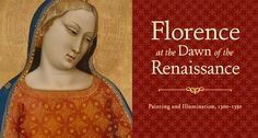 The Getty Museum- Florence at the Dawn of the Renaissance: Painting and Illumination, 1300 - 1350