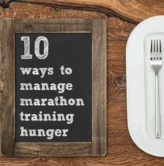 10 ways to manage hunger during marathon training