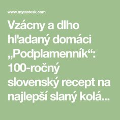"""Vzácny a dlho hľadaný domáci """"Podplamenník"""": 100-ročný slovenský recept na najlepší slaný koláč, aký sme ochutnali! - myTaste"""