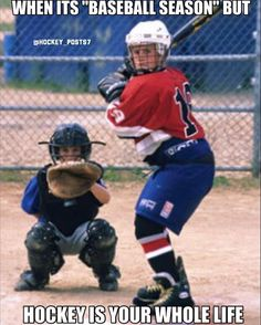 When it is baseball season, but hockey is your whole life.
